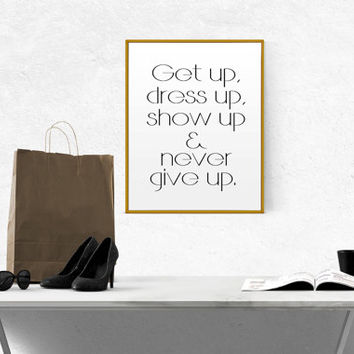 Get Up Dress Up MAKEUP ART Inspiring Quote Motivational Quote Fashion Quote Stylish Art Style Quote Girly Art Gift for Her Fashion Wall Art