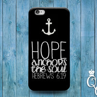 iPhone 4 4s 5 5s 5c 6 6s plus + iPod Touch 4th 5th 6th Gen Fun Hope Anchor the Soul Cute Bible Verse Quote Cover Cool Black White Phone Case