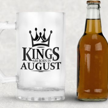 Kings are Born in August Frosted Beer Mug, 16oz Frosted Beer Stein