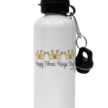 Happy Three Kings Day - 3 Crowns Aluminum 600ml Water Bottle by TooLoud