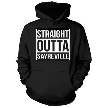 Straight Outta Sayreville City. Cool Gift - Hoodie