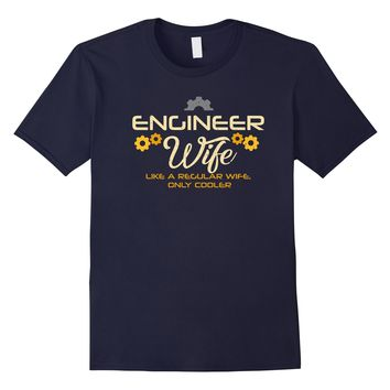 Engineer Wife T-Shirt Funny Cute Engineer Gift Tee