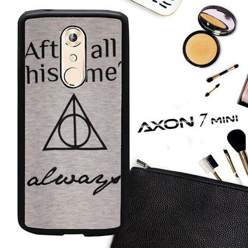 After All This Time Always Quote Harry Potter ZTE AXON 7 Mini Case