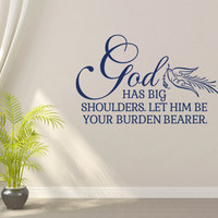 Religious Wall Decal. God Has Big Shoulders v1 - CODE 094