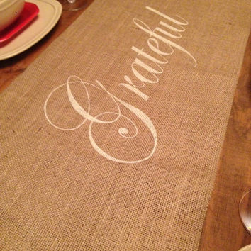 Burlap Table Runner  12', 14', & 15' wide with Grateful in the center
