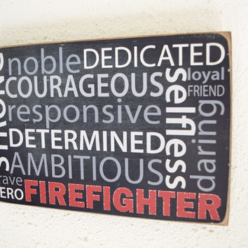 Firefighter Sign, Descriptive Firefighter Words, Firefighter Characteristics, Strong, noble, courageous, dedicated, brave, hero, Fire Sign