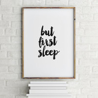 "PRINTABLE Art"" But First Sleep"" Inspirational Art,Dear Bed I Love You,Motivational Quote,Bedroom Print,Best Words,Room Decor,Typography"