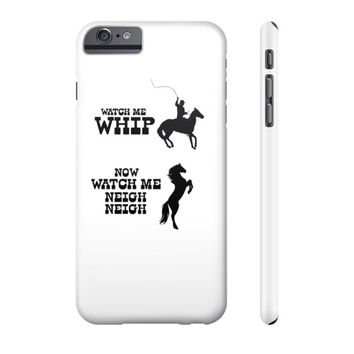 Watch Me Whip - Watch Me Neigh Neigh Phone Case