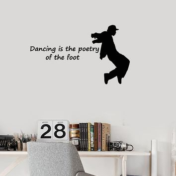 Vinyl Wall Decal Dancing Quote Dancer Silhouette Dance Breakdancing Stickers Mural (ig5545)