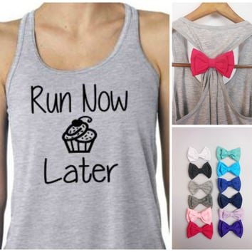 Run Now Cupcake Later / Bow Tank Top /Workout Tank / Bow Tank Top / Running Tank / Gym Tank / Running Shirt