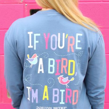 Jadelynn Brooke: If You're a Bird, I'm a Bird L/S {Blue Jean}