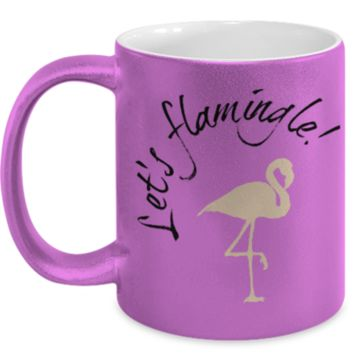 Let's Flamingle  - coffee / hot chocolate / tea mug - 11 oz metallic ceramic cup