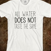 All Water Does NOT Taste The Same