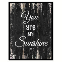 You are my sunshine Motivational Quote Saying Canvas Print with Picture Frame Home Decor Wall Art