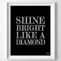 'Shine Bright Like a Diamond' Print
