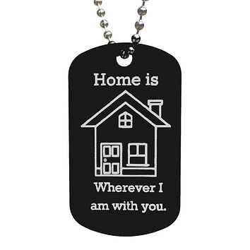 Home is Wherever I am with You Dog Tag Necklace