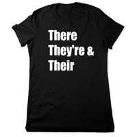 Funny T Shirt, There They're Their, Funny Tshirt, Geek Tshirt, Grammar, Geeky T Shirt, Funny Tee, Geek T Shirt, Ladies Women Plus Size