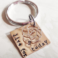Live For Today inspirational positive message keychain. Yoga jewelry. Graduation gift. Survivor jewelry. Remembrance.