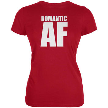 Valentines Romantic AF Red Juniors Soft T-Shirt