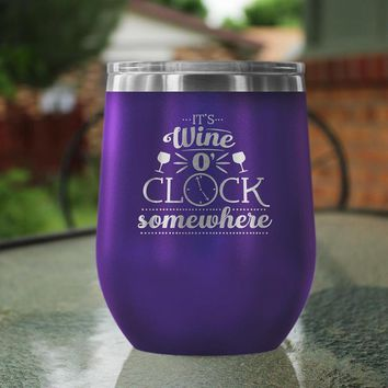 It's Wine O'Clock Somewhere - Wine Tumbler