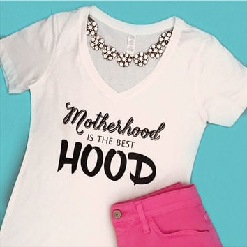 Motherhood is the Best Hood Tee