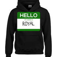 Hello My Name Is ROYAL v1-Hoodie