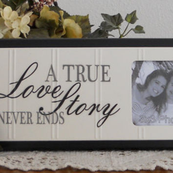 A True Love Story Never Ends - Unique Wedding Gift Wooden Picture Frame - Home Decor / Wall Decor Photo Frame Sign Black