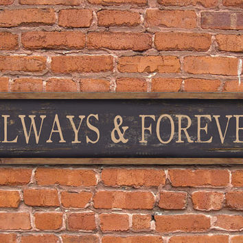 Always and Forever wooden sign with framed out in reclaimed wood frame.  Handmade.  Approx. 36x8x2 inches.