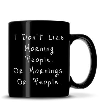 "Black Coffee Mug with ""I Don't Like Mornings"" Design, Deep Etched"