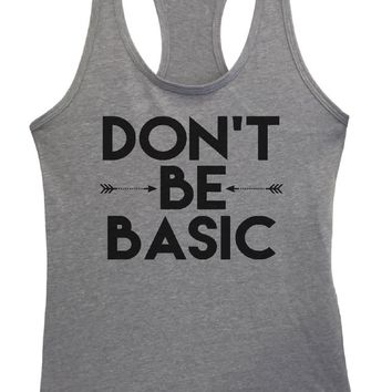 Womens Don't Be Basic Grapahic Design Fitted Tank Top