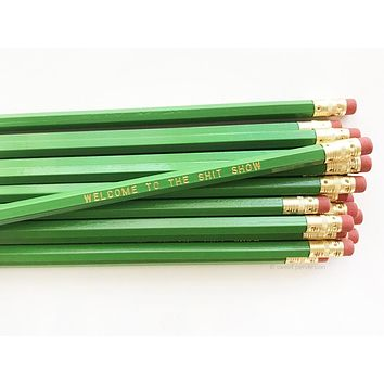 Welcome to the Shit Show Wooden Pencil Set in Green and Gold