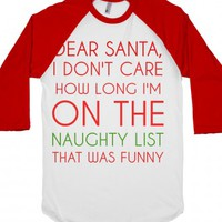 Dear Santa, I Don't Care-Unisex White/Red T-Shirt