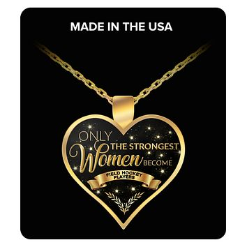 Field Hockey Goalie Necklace - Field Hockey Coach Jewelry for Girls - Only the Strongest Women Become Field Hockey Players Gold Plated Pendant Charm Necklace