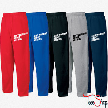AIN'T WORRIED ABOUT NOTHING 6 Sweatpants