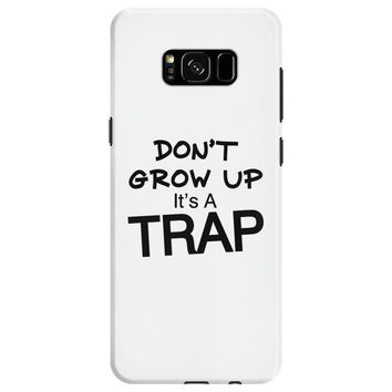 don't grow up it's a trap (2) Samsung Galaxy S8