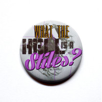 "Teen Wolf Inspired - What the Hell is a Stiles - 2"" Pinback Button"
