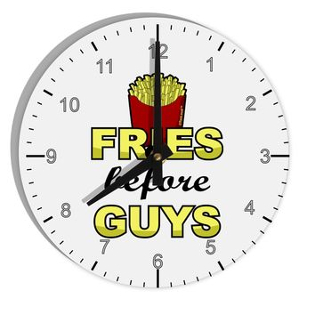 "Fries Before Guys 8"" Round Wall Clock with Numbers by TooLoud"
