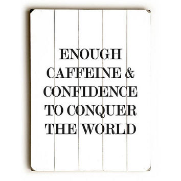 Caffeine Confidence by Artist Amanda Catherine Wood Sign