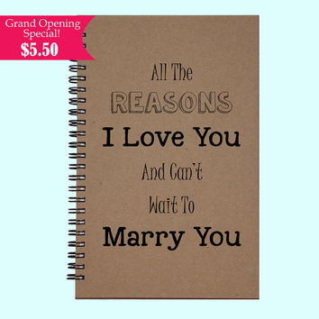 All The Reasons I love You And Can't Wait to Marry You   - Journal, Book, Custom Journal, Sketchbook, Scrapbook, Extra-Heavyweight Covers