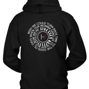 DCCKG72 Twenty One Pilots Stressed Out Quote Hoodie Two Sided