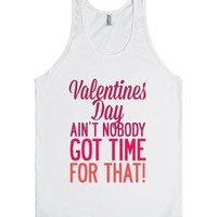 Valentines Day Aint Nobody Got Time For That (Tank) (Red)-Tank