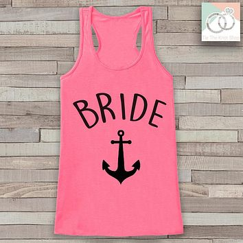 Bride Tank - Bride Tank Top - Nautical Wedding Shirt - Anchor Bride To Be - Pink Tank Top - Bachelorette Party Top - Bridal Party Outfits