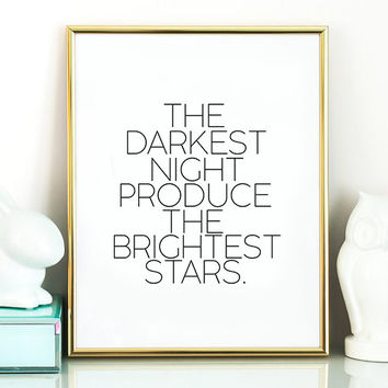 "Printable quote  ""The Darkest Night Produce The Brightest Stars"" Typography Art Print Galaxy Print Galaxy Art Galaxy Quote Home Decor"