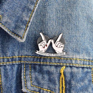 Trendy Cartoon Gesture Hand WHATEVER FOREVER Brooch BFF Best Friends Friendship Pin Buckle Denim Jacket Shirt Collar Lapel Pin Badge AT_94_13