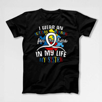 Autism Speaks Shirt Big Brother T Shirt Awareness Ribbon Sister Gifts Autism Month Day Spectrum My Sister My Hero Mens Ladies Tee DN-680