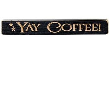 """Yay Coffee! Engraved 12"""" Wooden Block"""