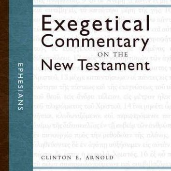 Ephesians (Zondervan Exegetical Commentary on the New Testament)