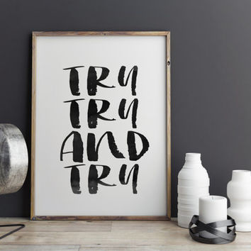 "PRINTABLE ""try try and try"" motivationa print instant download watercolor hand lettering modern wall decor typography poster Print at Home"