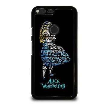 ALICE IN WONDERLAND QUOTE Google Pixel XL Case Cover