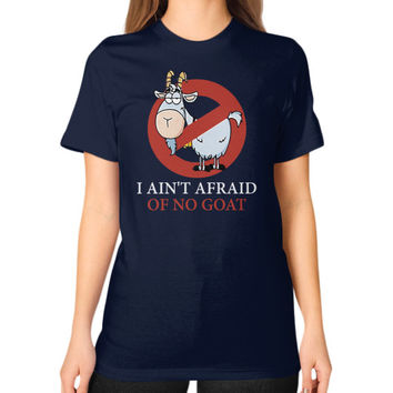 Bill murray cubs shirt - I Ain't Afraid Of No Goat Shirts Unisex T-Shirt (on woman)